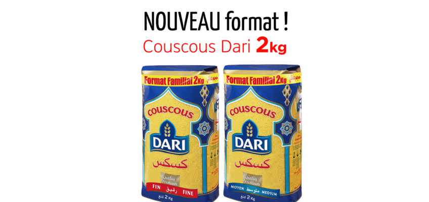 Nouveau format : Découvrez le couscous Dari 2kg !